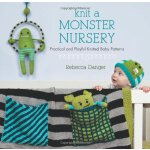 Knit a Monster Nursery: Practical and Playful Knitted Baby