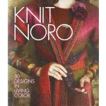 Knit Noro: 30 Designs in Living Color (Knit Noro Collection