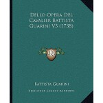 【预订】Dello Opera del Cavalier Battista Guarini V3 (1738) 978