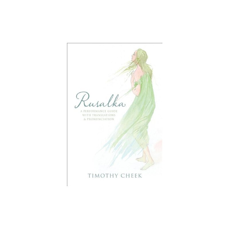 Rusalka: A Performance Guide with Translations and Pronunciation [ISBN: 978-0810883055] 美国发货无法退货,约五到八周到货