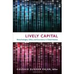 Lively Capital: Biotechnologies, Ethics, and Governance in Global Markets (Experimental Futures) [ISBN: 978-0822348313]