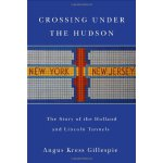 Crossing Under the Hudson: The Story of the Holland and Lin