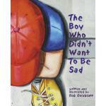 【预订】The Boy Who Didn't Want to Be Sad