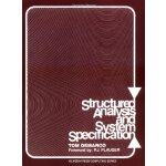 Structured Analysis and System Specification [ISBN: 978-013