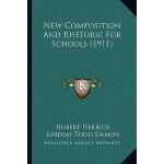 【预订】New Composition and Rhetoric for Schools (1911) 9781165