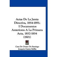 【预订】Actas de La Junta Directiva, 1854-1891: I Documentos An