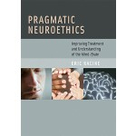 【预订】Pragmatic Neuroethics: Improving Treatment and Understa