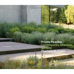 Private Paradise: Contemporary American Gardens [ISBN: 978-