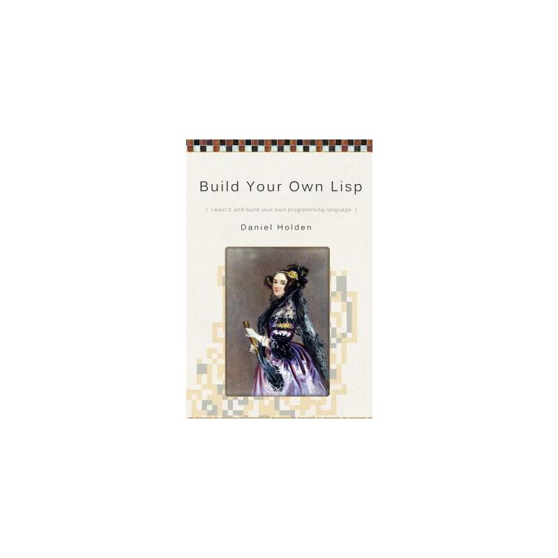 【预订】Build Your Own LISP 预订商品,需要1-3个月发货,非质量问题不接受退换货。