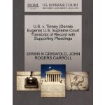 U.S. v. Tinney (Dennis Eugene) U.S. Supreme Court Tran*****
