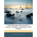 【预订】The Bivouac or Martial Lyrist: Songs, Epigrams, and Poe