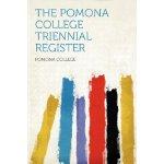 The Pomona College Triennial Register [ISBN: 978-1290342360