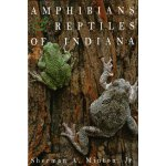 Amphibians & Reptiles of Indiana, Revised Second Edition [I