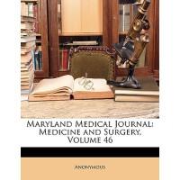 【预订】Maryland Medical Journal: Medicine and Surgery, Volume
