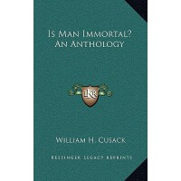 【�A�】Is Man Immortal? an Anthology 9781164478096