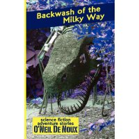 Backwash of the Milky Way: Planet Octavion Science Fiction Adventure Stories [ISBN: 978-1478285427]