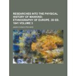Researches Into the Physical History of Mankind Volume 3 [I