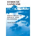 Ethical Land Use: Principles of Policy and Planning [ISBN: