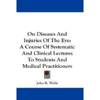 【预订】On Diseases and Injuries of the Eye: A Course of System