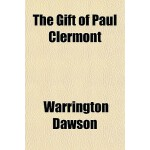 【预订】The Gift of Paul Clermont 9781154716566