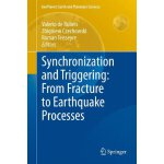 Synchronization and Triggering: from Fracture to Earthquake