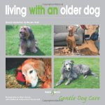 Living With an Older Dog (Gentle Dog Care) [ISBN: 978-18458