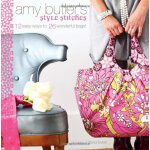 Amy Butler's Style Stitches: 12 Easy Ways to 26 Wonderful B