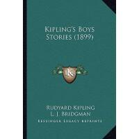 【预订】Kipling's Boys Stories (1899) 9781164682691