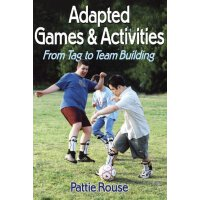 Adapted Games and Activities: From Tag to Team Building [IS