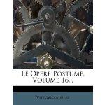 Le Opere Postume, Volume 16... (Italian Edition) [ISBN: 978