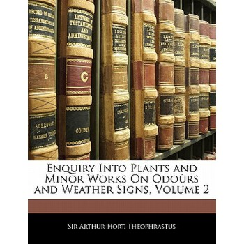 【预订】Enquiry Into Plants and Minor Works on Odo RS and Weather Signs, Volume 2 9781142804572 美国库房发货,通常付款后3-5周到货!