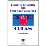 Cognitive Reliability and Error Analysis Method (CREAM) [IS