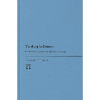 Teaching for Dissent: Citizenship Education and Political Activism [ISBN: 978-1612052281] 美国发货无法退货,约五到八周到货