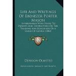 【预订】Life and Writings of Ebenezer Porter Mason: Intersperse