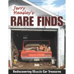 Jerry Heasley's Rare Finds: Rediscovering Muscle Car Treasu