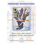 Emerging Intersections: Race, Class, and Gender in Theory,