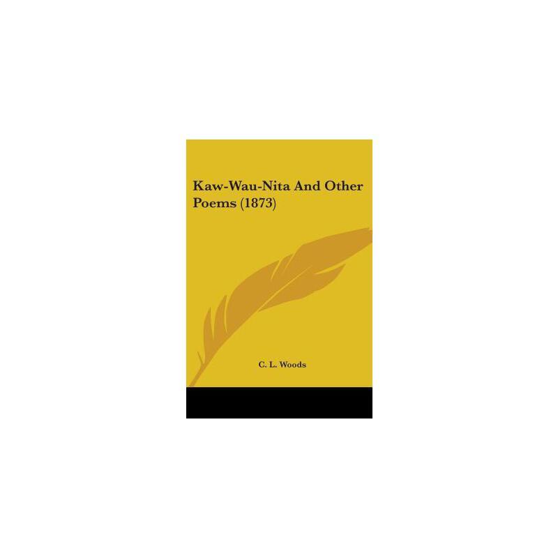 【预订】Kaw-Wau-Nita and Other Poems (1873) 预订商品,需要1-3个月发货,非质量问题不接受退换货。