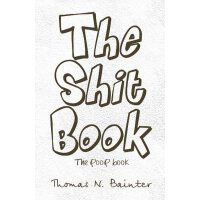 The Shit Book: The Poop Book [ISBN: 978-1466903654]