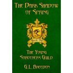 The Dark Shadow of Spring (The Young Sorcerers Guild - Book