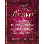 The Answer: Supercharge the Law of Attra
