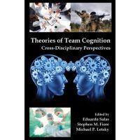 【预订】Theories of Team Cognition: Cross-Disciplinary Perspecti