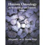 Human Osteology: In Archaeology and Forensic Science [ISBN: