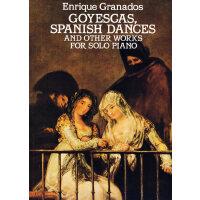 格拉纳多斯《戈雅画景》、西班牙舞曲和其它钢琴独奏曲Goyescas, Spanish Dances and Other Works for Solo Piano