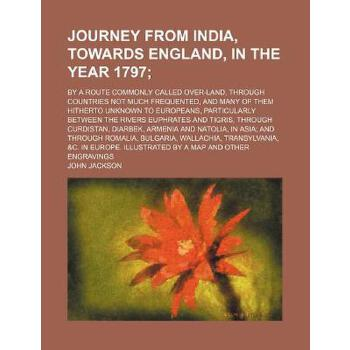 【预订】Journey from India, Towards England, in the Year 1797; By a Route Commonly Call... 9781151475725 美国库房发货,通常付款后3-5周到货!