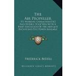 【预订】The Air Propeller: Its Working Characteristics and Theo
