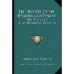 【预订】Les Oeuvres de Mr. Regnier Contenant Ses Satyres: Et Au