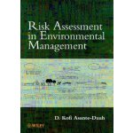 Risk Assessment in Environmental Management: A Guide for Ma