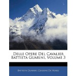 【预订】Delle Opere del Cavalier Battista Guarini, Volume 3 978