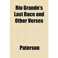 【�A�】Rio Grande's Last Race, and Other Verses 9781152167940