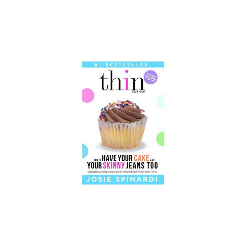 【预订】How to Have Your Cake and Your Skinny Jeans Too: Stop Binge Eating, Overeating and Dieting for G 美国库房发货,通常付款后3-5周到货!